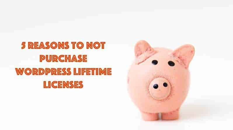 5 Reasons Lifetime WordPress Licenses Are Bad For You