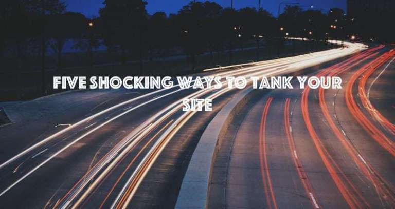 ways to lose traffic v2 1 1 - Five Best Ways To Tank Your Site