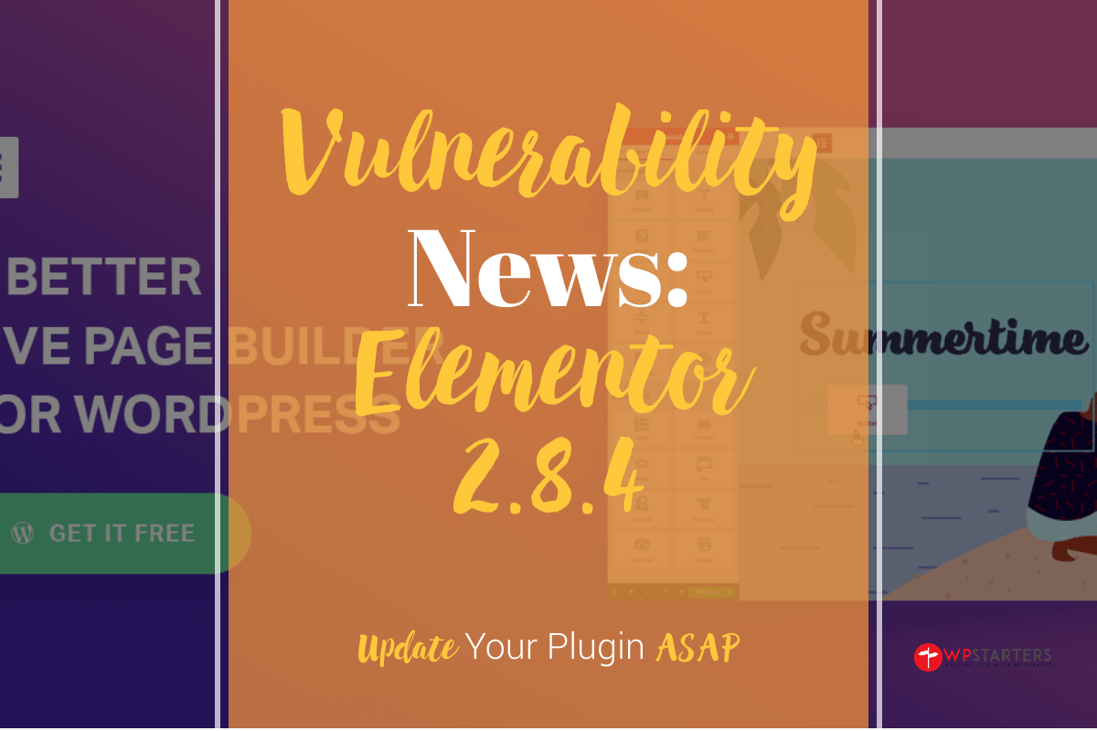 Elementor 2.8.4 Vulnerability Requires Update