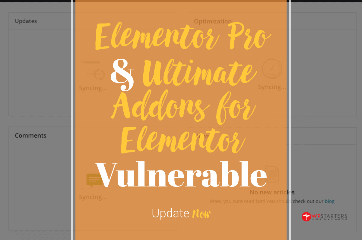 Elementor Pro and Ultimate Addons for Elementor Vulnerable. 1 Million Sites at Risk