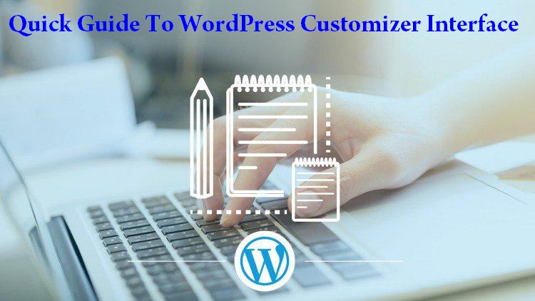 Quick Guide To WordPress Customizer Interface
