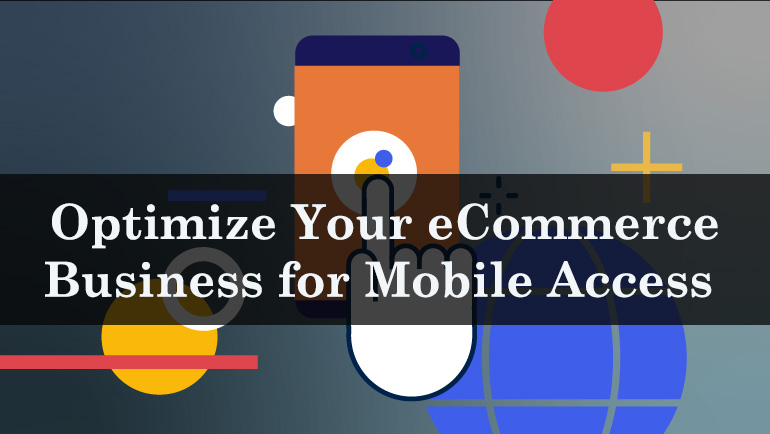Optimize your eCommerce business for mobile access