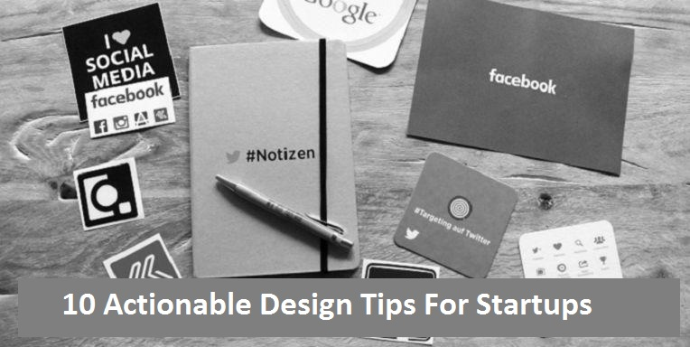 Actionable Design Tips For Startups