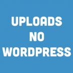 Uploads no Wordpress
