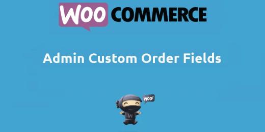 Woocommerce Admin Custom Order Fields