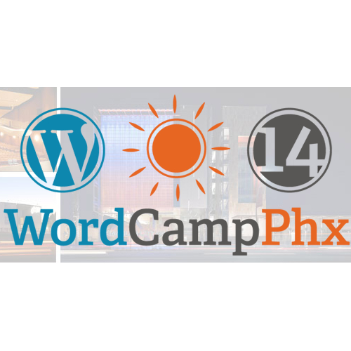 WordCamp Phoenix 2014   A Weekend of WordPress Awesomeness 2