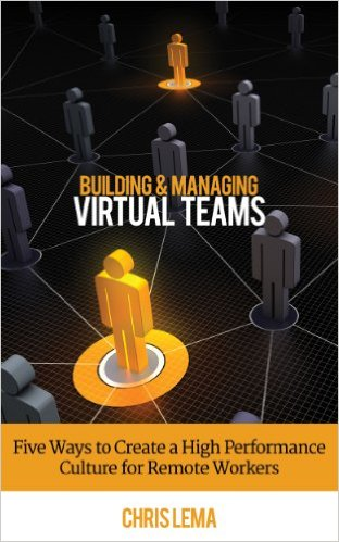 Building & managing virtual teams: five ways to create a high performance culture for remote workers 52