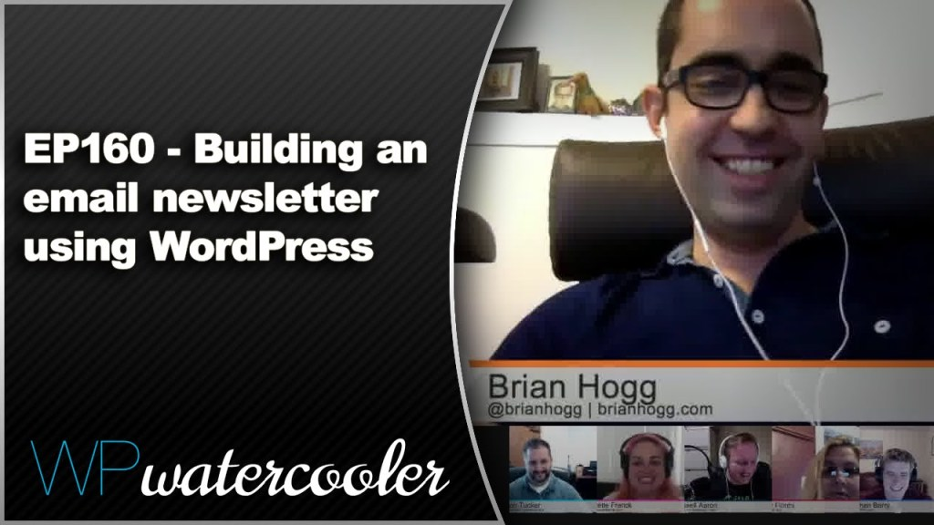 Ep160 - building an email newsletter using wordpress - nov 2 2015 4