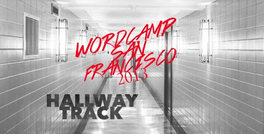 Wordcamp san francisco 2013 - hallway track 3