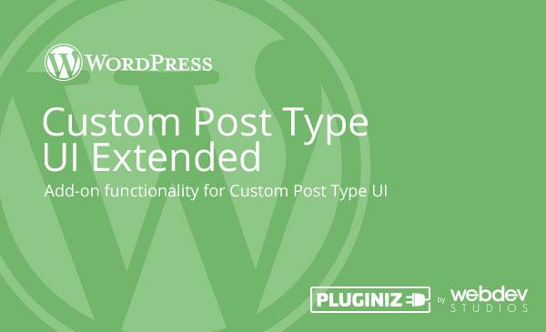 Custom Post Type UI Extended - Pluginize 59