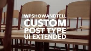 Custom post type ui extended - pluginize - wpshowandtell 1