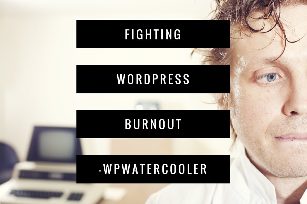 Ep221 - fighting wordpress burnout 3