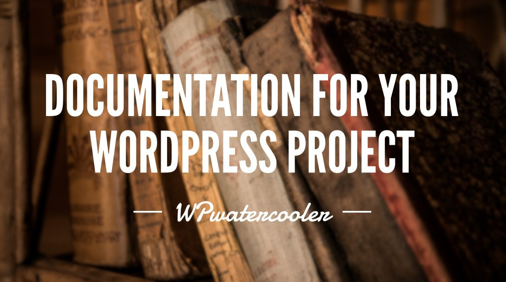 Wp233 - documentation for your wordpress project 7