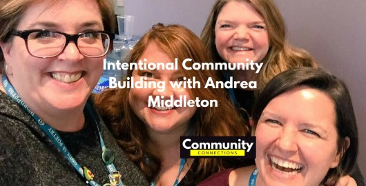Ep6 - intentional community building w/ andrea middleton - community connections 7