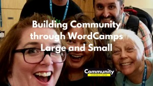 Ep7 - building community through wordcamps large and small - community connections 2