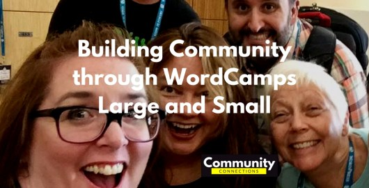 Ep7 - building community through wordcamps large and small - community connections 6