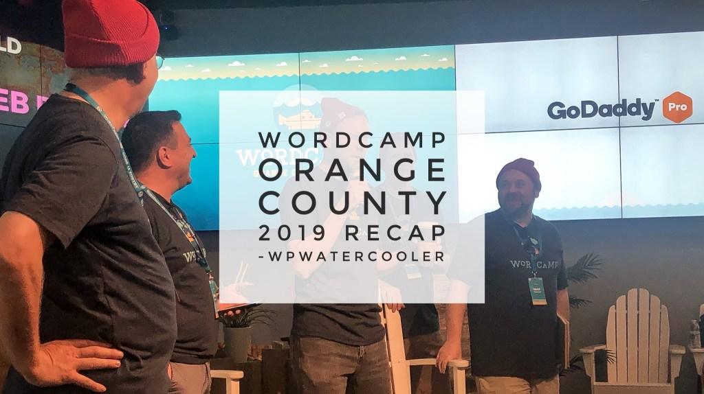 Ep320 - wordcamp orange county 2019 recap #wcoc 1