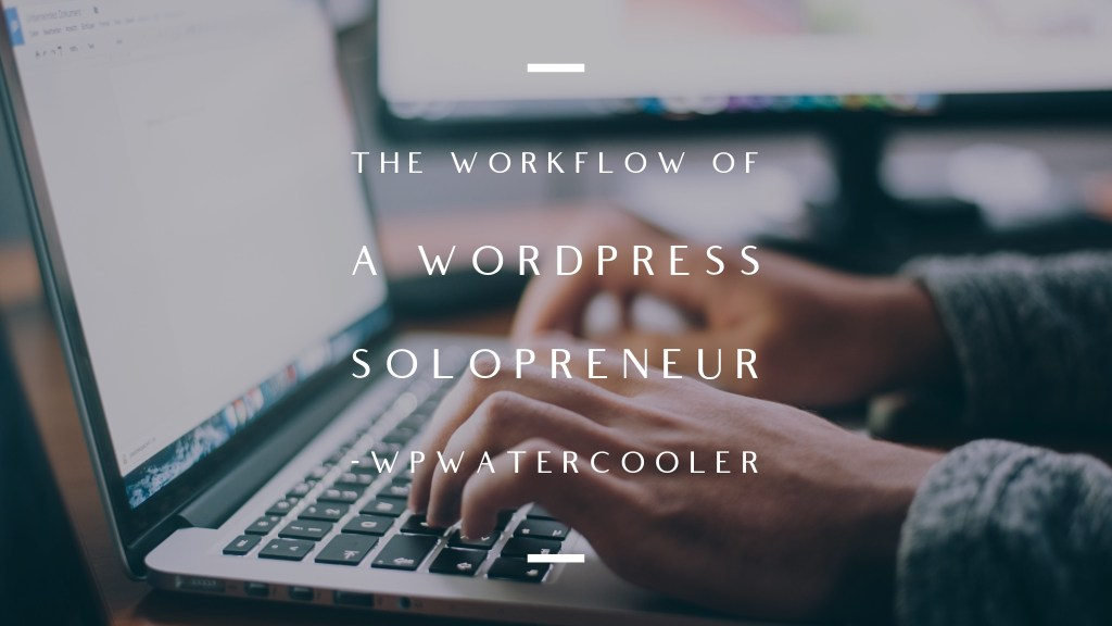 Ep321 - the workflow of a wordpress solopreneur 1