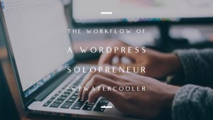 EP321 - The workflow of a WordPress Solopreneur 2