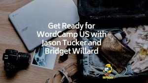 WPblab EP137 Get Ready for WordCamp US with Jason Tucker and Bridget Willard