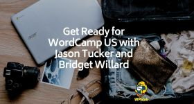 WPblab EP137 Get Ready for WordCamp US with Jason Tucker and Bridget Willard