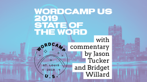 WPblab - State of the Word 2019 with commentary by Jason Tucker and Bridget Willard