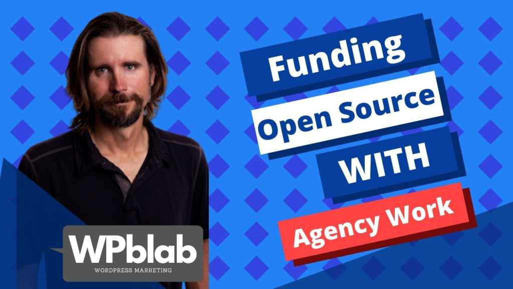WPblab EP145 – Funding Open Source With Agency Work — How Plugins Are Really Built yt