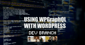 EP04 Using WPGraphQL With WordPress
