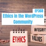 Ep368 ethics in the wordpress community