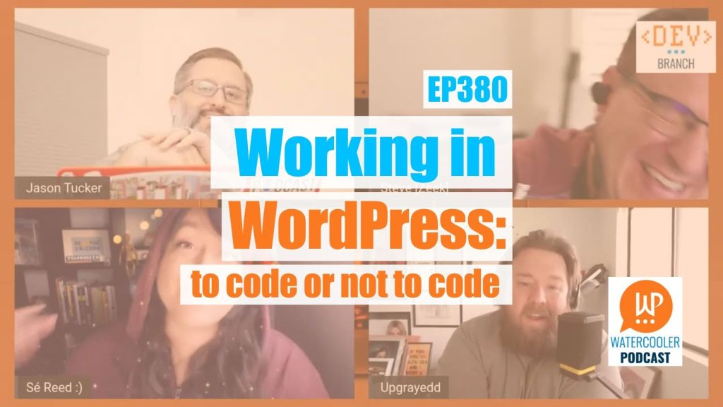 Ep380 working in wordpress to code or not to code