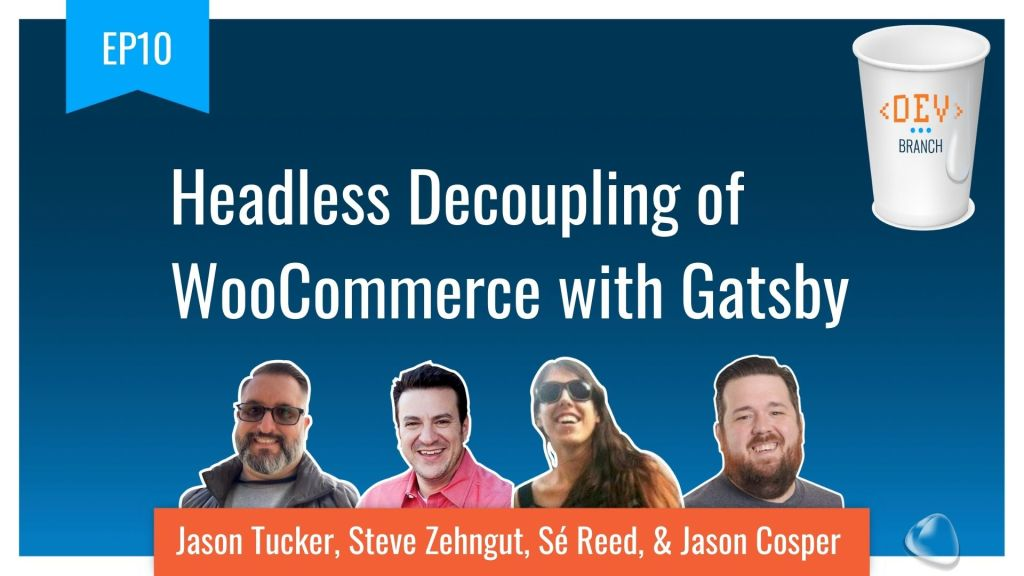 Ep10 headless decoupling of woocommerce with gatsby