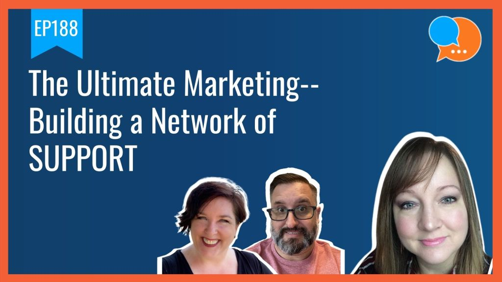 EP188 The Ultimate Marketing Building a Network of SUPPORT Smart Marketing Show yt