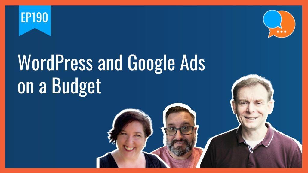 EP190 WordPress and Google Ads on a Budget Smart Marketing Show