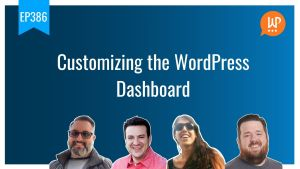 EP386 Customizing the WordPress dashboard
