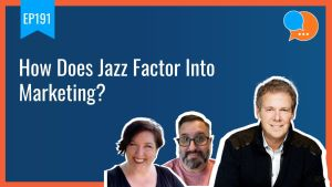 EP191 How Does Jazz Factor Into Marketing Smart Marketing Show