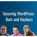 Ep388 securing wordpress bots and hackers wpwatercooler