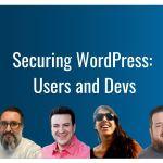 Ep389 securing wordpress users and devs wpwatercooler
