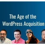 Ep390 the age of the wordpress acquisition wpwatercooler