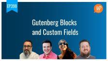 Ep398 gutenberg blocks and custom fields wpwatercooler