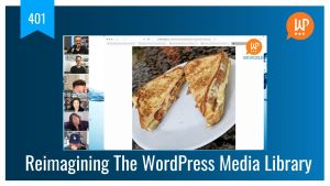 EP401 Reimagining The WordPress Media Library