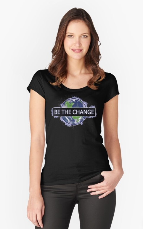 Be The Change Tshirt