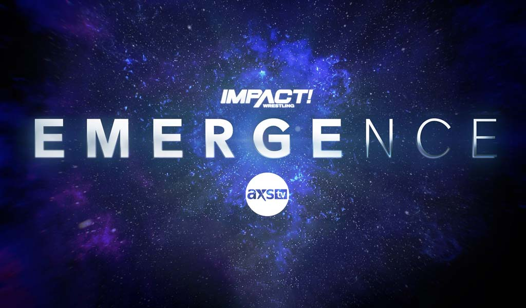 Night one of Impact's Emergence tonight on AXS TV