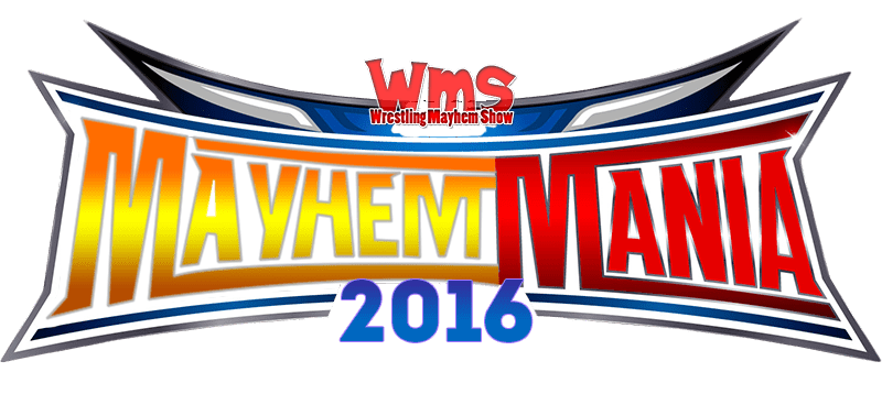 Mayhem Mania - Fantasy booking Wrestlemania