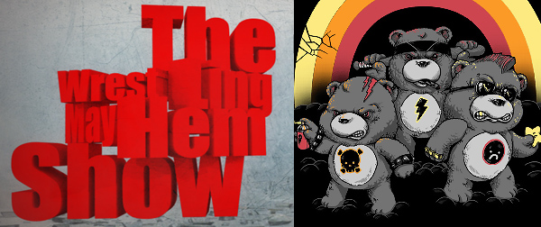 Wrestling Mayhem Show 556: Very Violent Care Bear