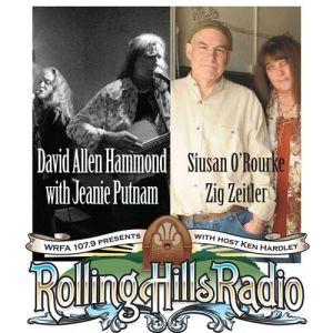[LISTEN] Rolling Hills Radio Ep. 42 – Siusan O'Rourke & Zig Zeitler and David Allen Hammond w Jeanie Putnam