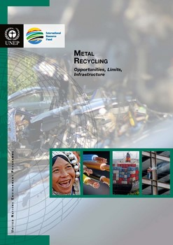 Metal Recycling: Opportunities, Limits, Infrastructure