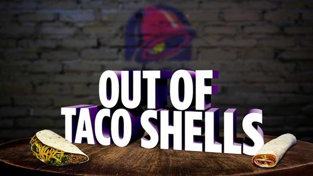 Taco Bell - Out of Tacos graphic_1559766123592.jpg_90873787_ver1.0_640_360_1559788886642.jpg.jpg