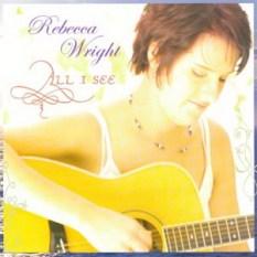 Rebecca Wright - All I See