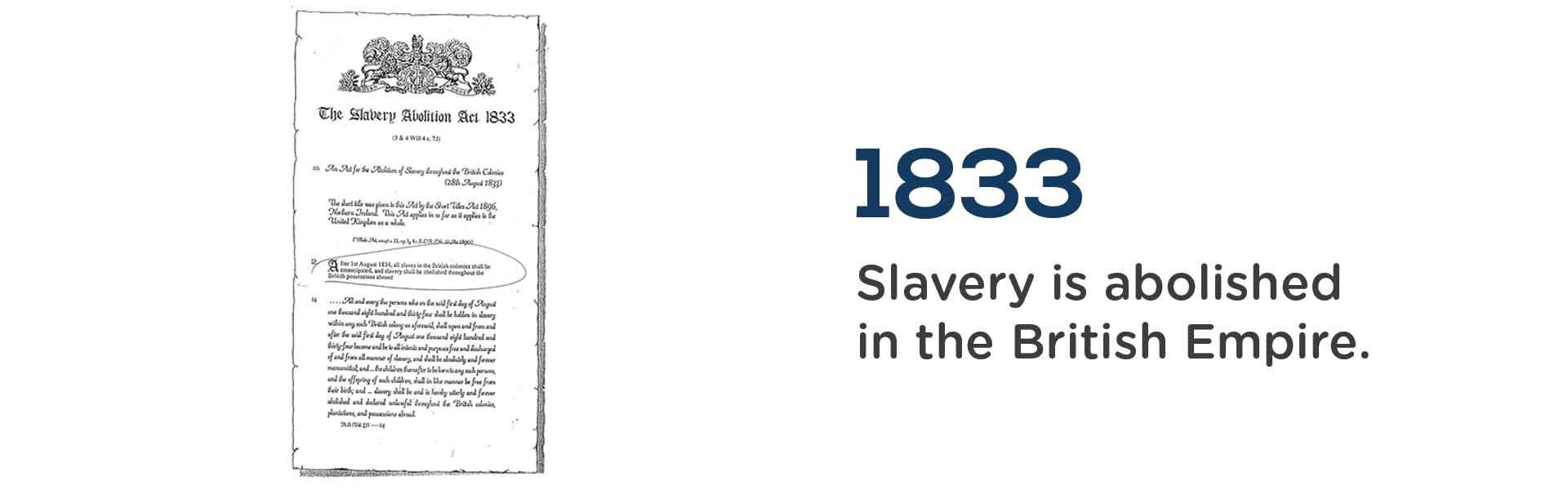 Slavery was abolished in the UK in 1833.Wrigley Claydon Solicitors, Trusted for 200 years