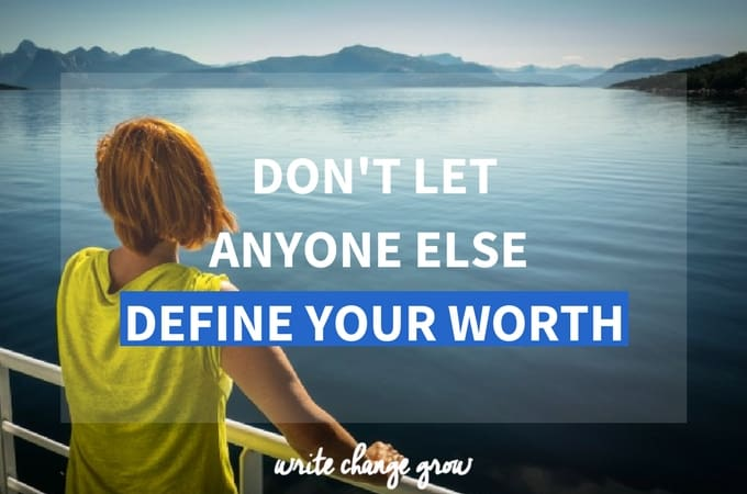 Dont Let Anyone Else Define Your Worth